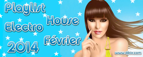 Playlist House Electro Février 2014