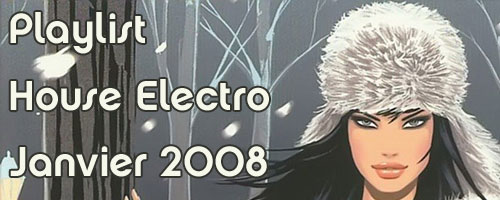 Playlist House Electro Janvier 2008