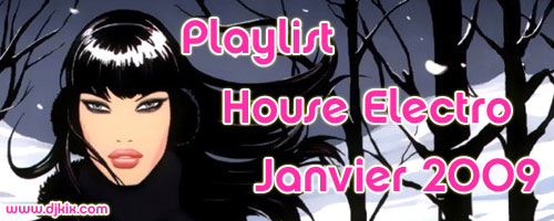 Playlist House Electro Janvier 2009