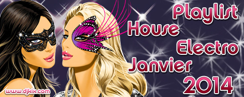 Playlist House Electro Janvier 2014