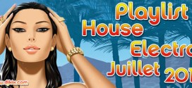 Playlist House Electro Juillet 2011
