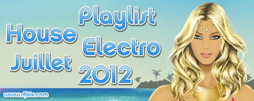 Playlist House Electro Juillet 2012