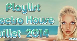 Playlist House Electro Juillet 2014