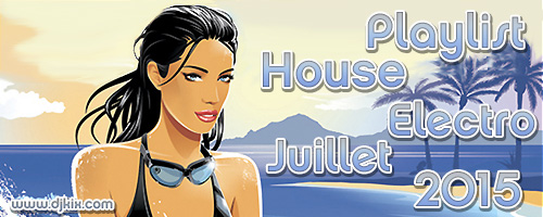 Playlist House Electro Juillet 2015