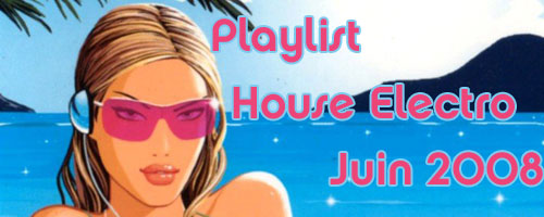 Playlist House Electro Juin 2008