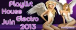 Playlist House Electro Juin 2013