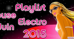 Playlist House Electro Juin 2015