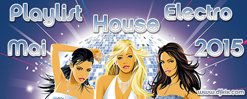Playlist House Electro Mai 2015