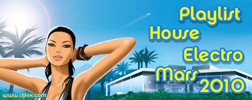 Playlist House Electro Mars 2010