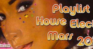 Playlist House Electro Mars 2017