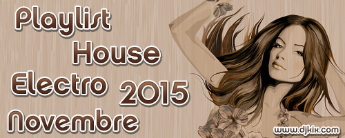 Playlist House Electro Novembre 2015