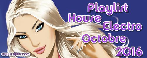 Playlist House Electro Octobre 2016