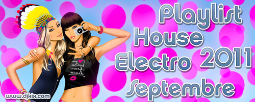 Playlist House Electro Septembre 2011