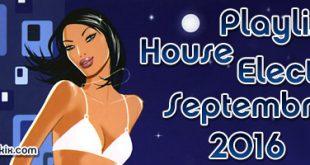 Playlist House Electro Septembre 2016