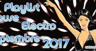 Playlist House Electro Septembre 2017