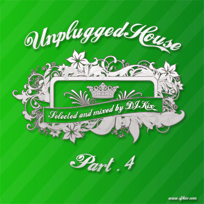 DJ Kix Presents Unplugged House Part.4