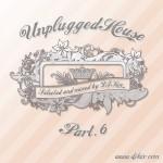 DJ Kix Presents Unplugged House Part.6