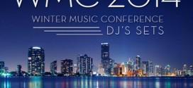 Winter Music Conference WMC Miami 2014 DJ Sets