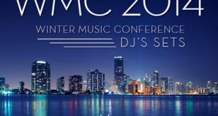 Winter Music Conference WMC Miami 2014 DJ Sets
