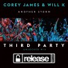 Corey James & Will K – Another Storm (Third Party Unlocked Extended Mix)