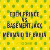 Eden Prince & Basement Jaxx – Mermaid Of Bahia (Original Mix)