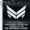 Headhunterz & Crystal Lake Vs Reunify Feat. Kifi – The Universe Is Ours (Extended Mix)