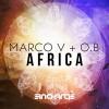 Marco V & O.B – Africa (Original Mix)