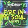 Oliver Heldens Feat. Shungudzo – Fire In My Soul (Tom Staar Remix)