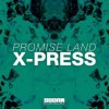 Promise Land – X-Press (Extended Mix)