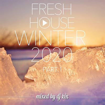 DJ Kix - Fresh House Winter 2020 Part.1