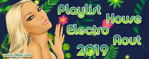 Playlist House Electro Aout 2019
