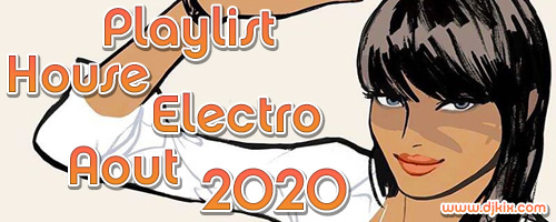 Playlist House Electro Août 2020