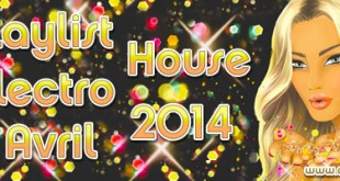 Playlist House Electro Avril 2014