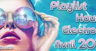 Playlist House Electro Avril 2015