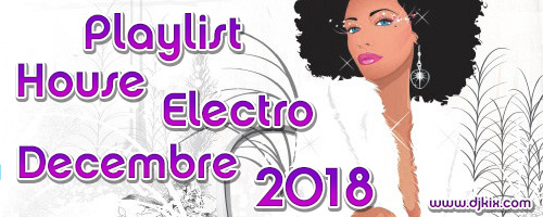 Playlist House Electro Décembre 18