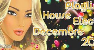 Playlist House Electro Decembre 2019