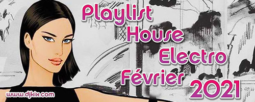 Playlist House Electro Février 2021