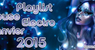 Playlist House Electro Janvier 2015