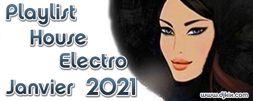 Playlist House Electro Janvier 2021