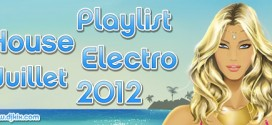 Playlist House Electro Juillet 2012