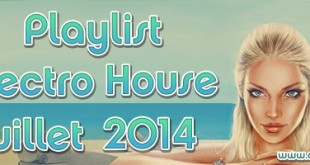 Playlist House Electro Juillet 2014