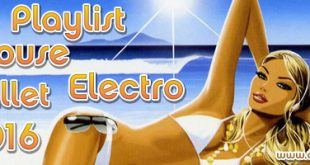 Playlist House Electro Juillet 2016
