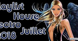 Playlist House Electro Juillet 2018
