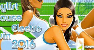Playlist House Electro Juin 2016