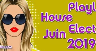 Playlist House Electro Juin 2019