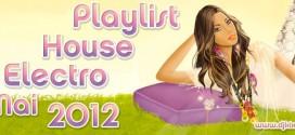 Playlist House Electro Mai 2012