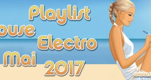 Playlist House Electro Mai 2017