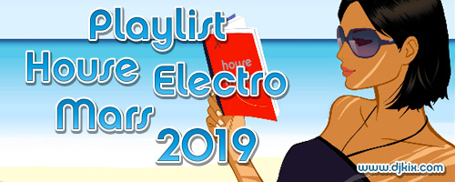 Playlist House Electro Mars 2019