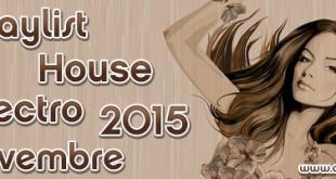 Playlist House Electro Novembre 2015