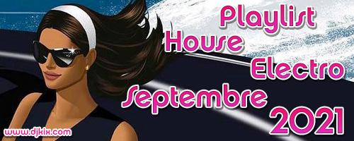 Playlist House Electro Septembre 2021